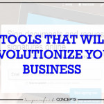 5 Tools That Will Revolutionize Your Business