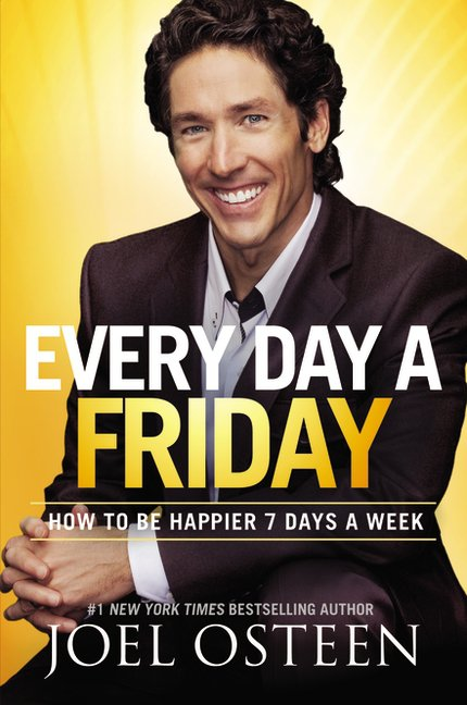 Every Day A Friday Joel Osteen