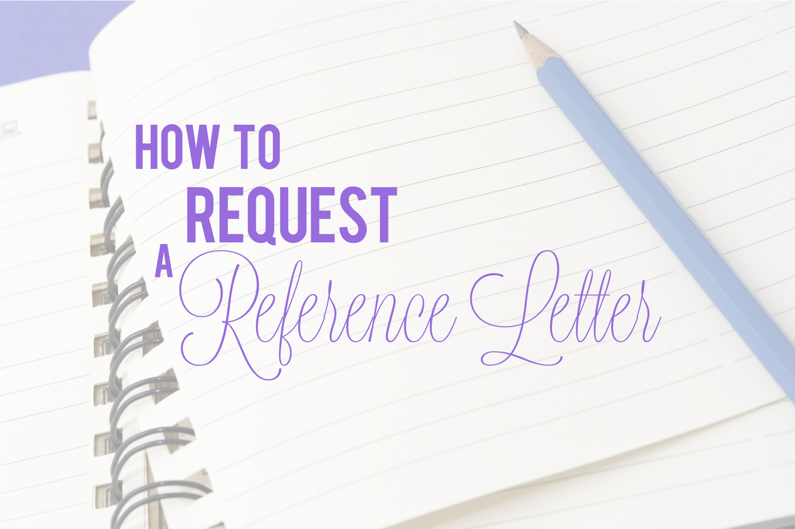 How to request a reference letter when in college.