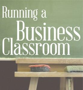 Running A Business Classroom