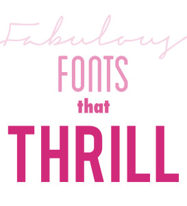 Fabulous Fonts That Thrill