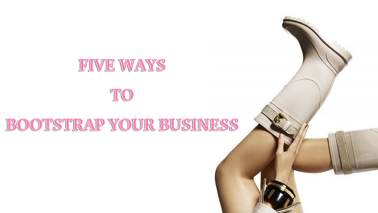 Five Ways To Bootstrap Your Business