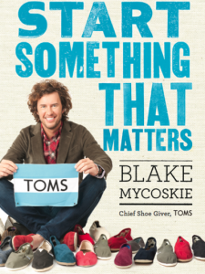Book Review: Start Something That Matters by Blake Mycoskie