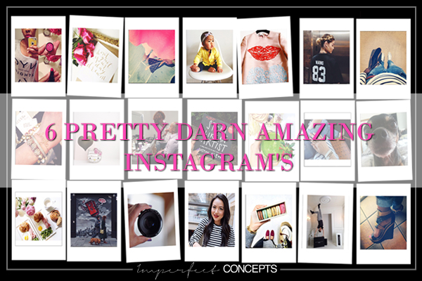 6 Pretty Darn Amazing Instagram's
