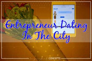 Entrepreneur Dating In The City