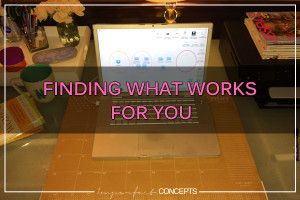 Finding What Works For You