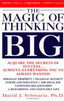The Magic of Thinking Big by David J Schwartz