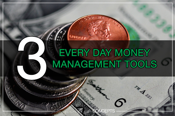 3 Every Day Money Management Tools