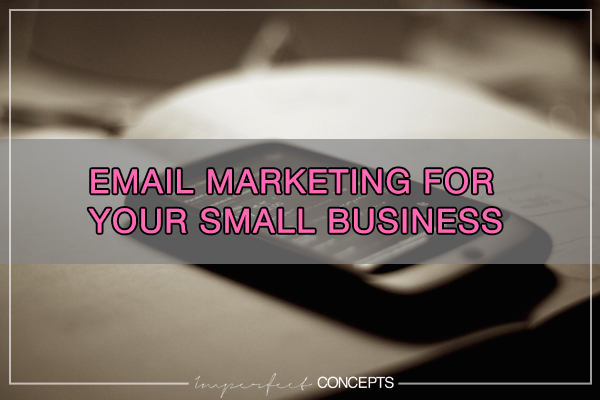 Email Marketing For Your Small Busines