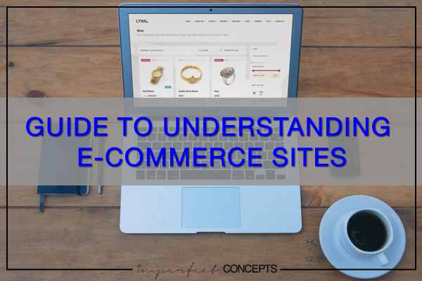 Guide To Understanding eCommerce Sites