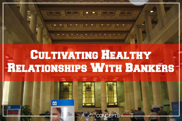Cultivating Healthy Relationships With Bankers
