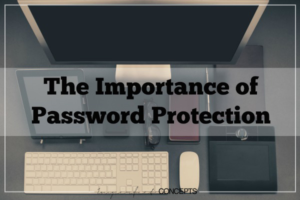 The Importance of Password Protection