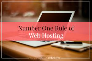 Number One Rule of Web Hosting