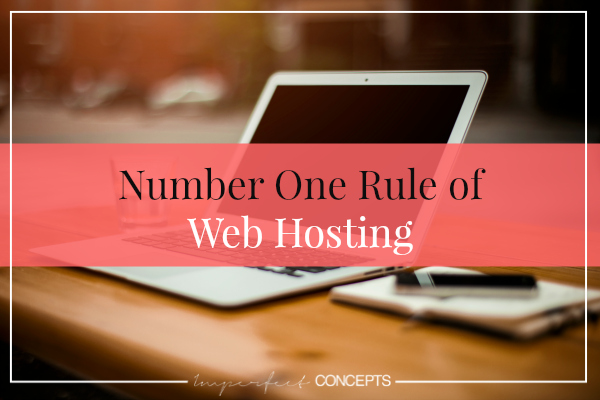 Number One Rule of Web Hosting