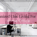 Organized Chic Living For Your Home Office