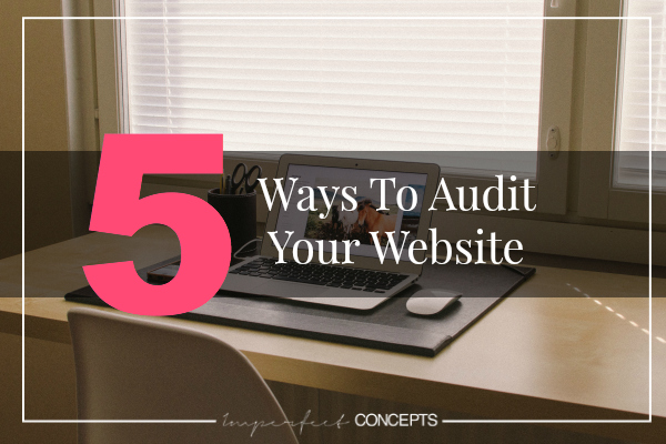 Five Ways To Audit Your Website