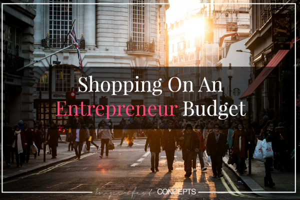 Shopping On An Entrepreneur Budget