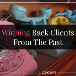 Winning Clients From The Past