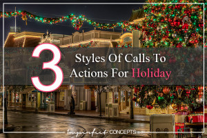 3 Styles Of Calls To Actions For Holiday
