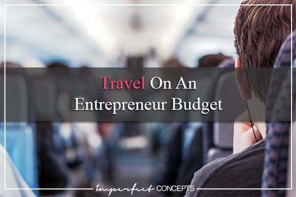 Travel On An Entrepreneur Budget
