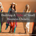 Building A Tribe of Small Business Owners #imperfectconcepts