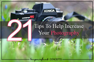 21 Tips To Help Increase Your Photography Skills