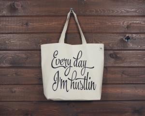 Every Day Im Hustlin
