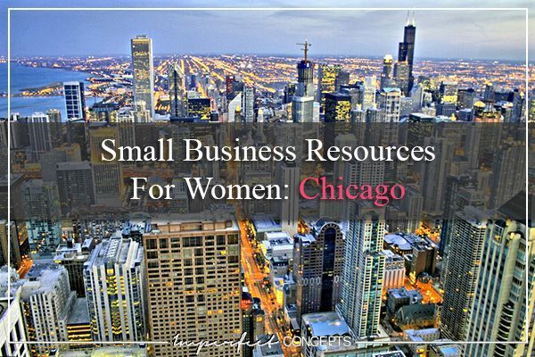 Small Business Resources For Women Chicago #imperfectconcepts