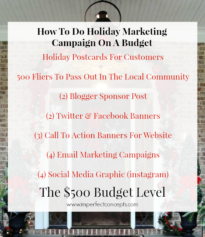 How To Do Holiday Marketing Campaign On A $500 Budget #imperfectconcepts