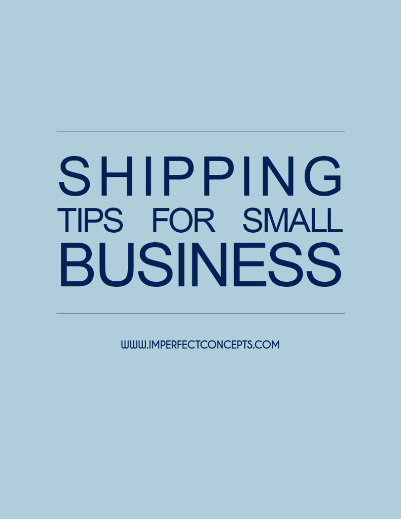 Shipping Tips For Small Business #imperfectconcepts
