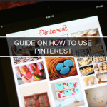 Guide On How To Use Pinterest