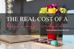 The real Cost Of A Business Website #imperfectconcepts