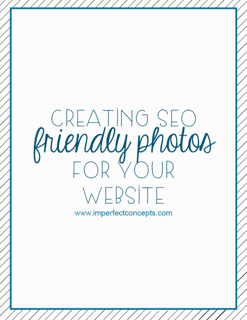 Creating SEO friendly photos for your website #imperfectconcepts