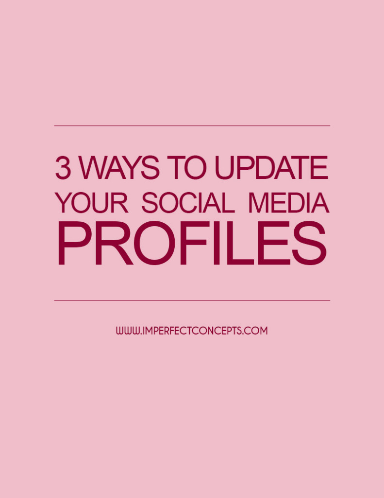 3 Ways To Update Your Social Media Profiles