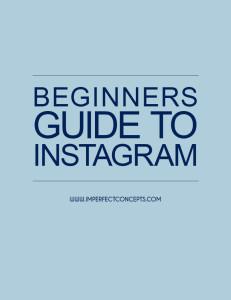 Beginners Guide To Instagram