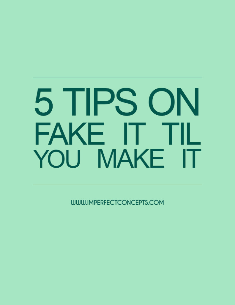 5 Tips On Fake It Til You Make It