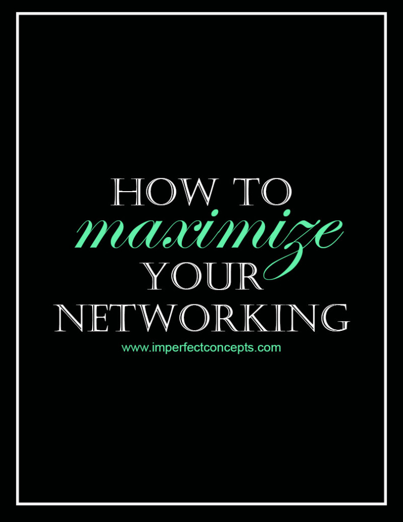 How to Maximize your Networking #imperfectconcepts