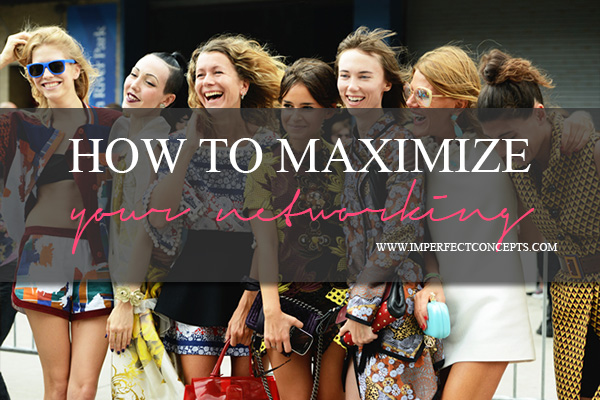 How To Maximize Your Networking
