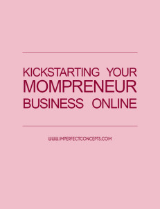 Giving you the low down on all the information you need to kickstart your mompreneur business online.