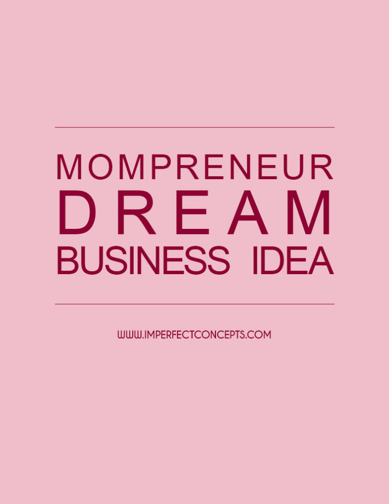 Mompreneur Dream Business Idea
