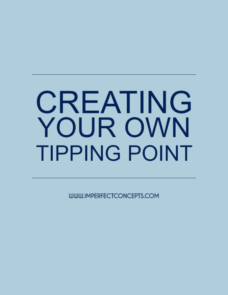 Creating Your Own Tipping Point
