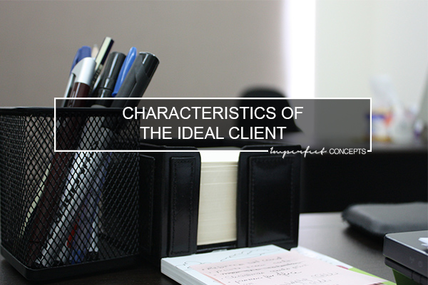 Helping you understand how you can determine the characteristics of your ideal client.