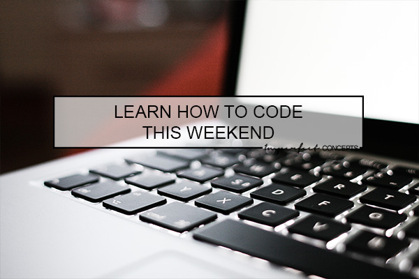 Learn the basics of coding this weekend using these tools, resources and online platforms.