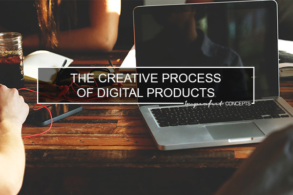 The Creative Process of Digital Products