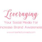 Leveraging Social Media Brand Awareness