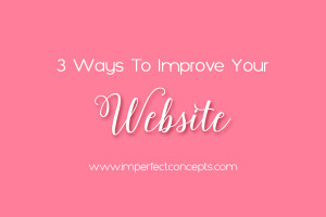 Simple three steps on how you can improve your business website today