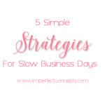 Strategies Slow Business Days