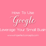 Utilizing several of Googles programs to help your small business grow.