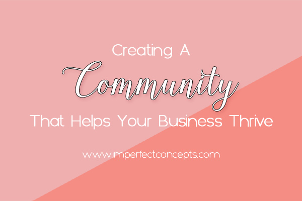 Learn how to build a community that helps leverage your small business.