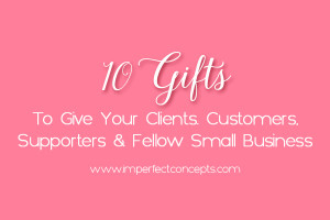 Sharing great gift options to give your supporters, clients, friends and fellow small business owners.